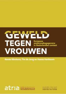 """</p> <p style=""""text-align: center;"""">Geweld tegen vrouwen:<br /> Europese onderzoeksgegevens<br /> in Nederlandse Context"""